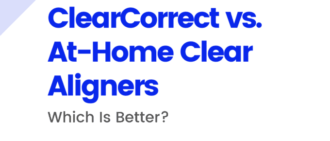ClearCorrect vs At-Home Clear Aligners